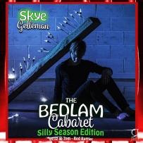 Bedlam Cabaret Silly Season - Performer Card - Skye Gelleman